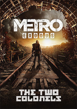 Metro Exodus: The Two Colonels free
