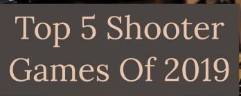 Top 5 Shooter Games Of 2019