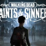 The Walking Dead: Saints & Sinners Download PC